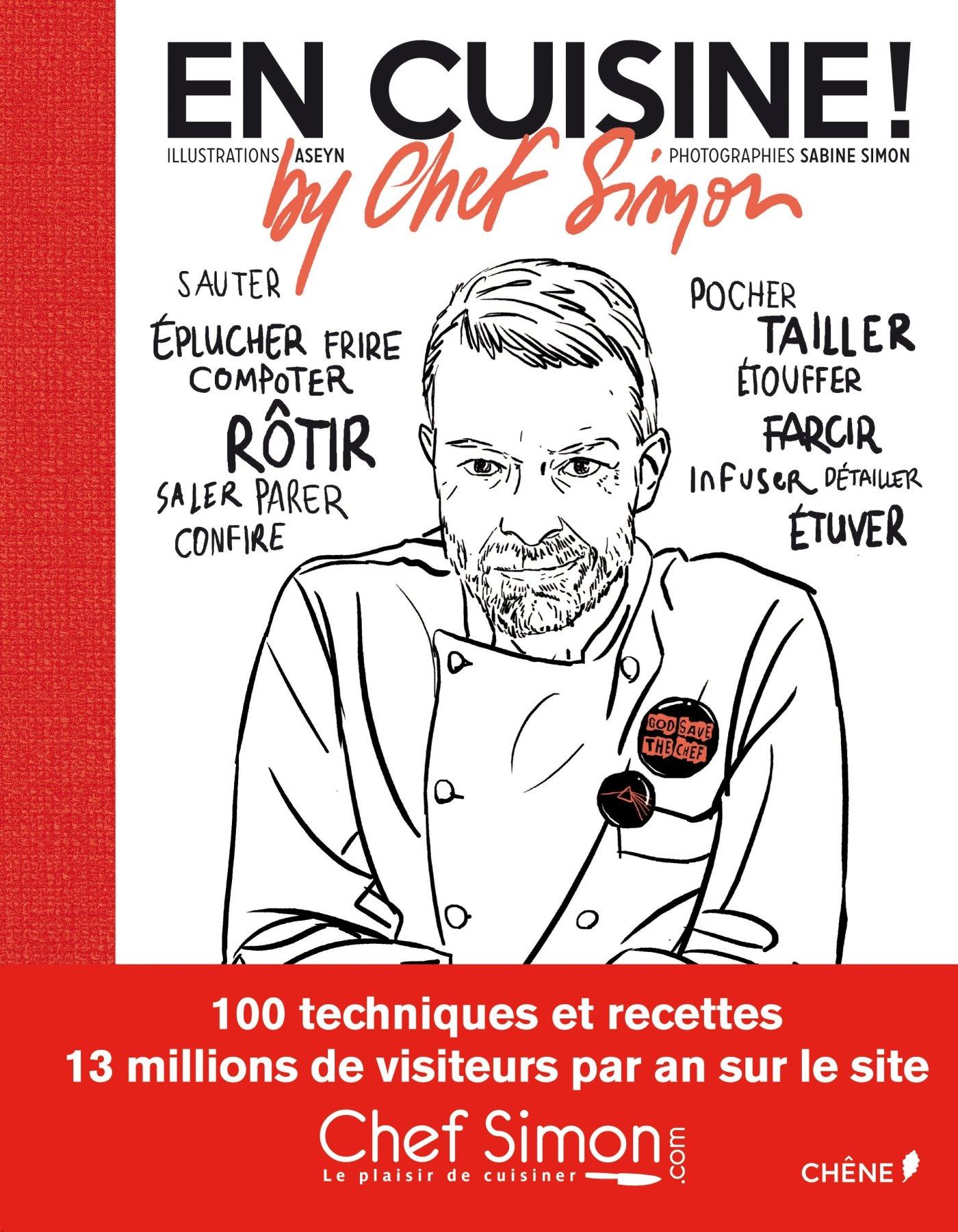 En Cuisine By Chef Simon Hors Collection French Edition Simon Bertrand Simon Sabine Aseyn Portos Michel Bertron Patrick 9782812308543 Amazon Com Books