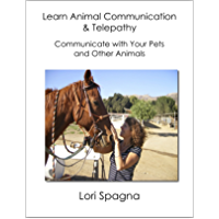 Learn Animal Communication and Telepathy: Communicate with Your Pets and Any Animal (English Edition)