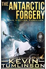 The Antarctic Forgery: A Dan Kotler Archaeological Thriller Kindle Edition