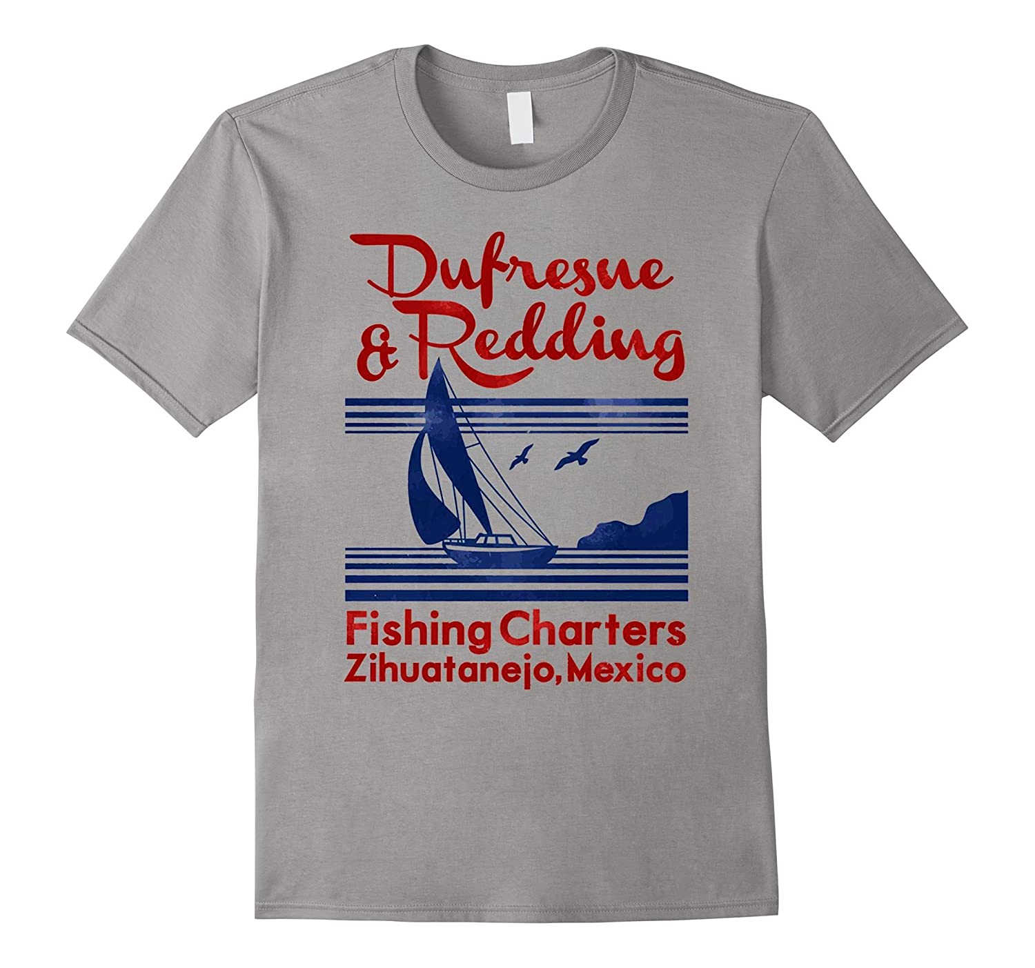 Dufresne and Redding Fishing Charters Shirt Hight Quality-CL