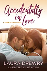 Accidentally in Love (Friends First Book 3) Kindle Edition