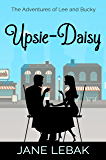 Upsie-Daisy (The Adventures of Lee and Bucky Book 999)
