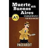 Spanish Novels: Muerte en Buenos Aires (Short Stories for Beginners A1) (Spanish Novels Series nº 5) (Spanish Edition)