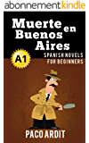 Spanish Novels: Muerte en Buenos Aires (Short Stories for Beginners A1) (Spanish Edition)