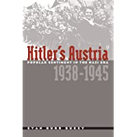 Hitler's Austria: Popular Sentiment in the Nazi Era, 1938-1945