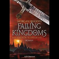 Brennende Schwerter: Falling Kingdoms 2 - Roman (Die Falling-Kingdoms-Reihe) (German Edition)