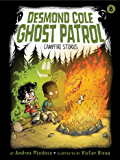 Campfire Stories (Desmond Cole Ghost Patrol Book 8)