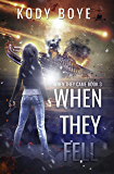 When They Fell (When They Came Book 3)