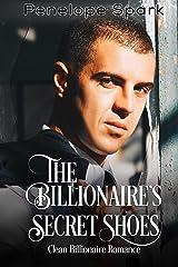 The Billionaire's Secret Shoes: Clean Billionaire Romance (Clean Billionaire Romance Series Book 2) Kindle Edition