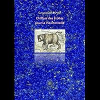 Chiffres des étoiles pour la vie éternelle (French Edition)