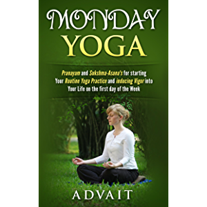 Monday Yoga: Pranayam and Sukshma-Asana's for starting Your Routine Yoga Practice and Inducing Vigor into Your Life on…