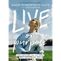 Live on Purpose: 100 Devotions for Letting Go of Fear and Following God