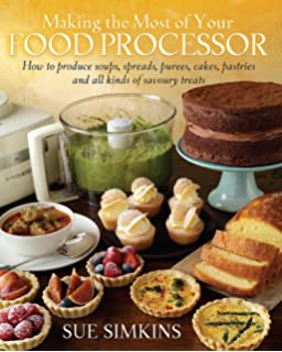 Food processor cookbook discover the time saving benefits of this making the most of your food processor forumfinder Choice Image