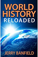 World History Reloaded Kindle Edition