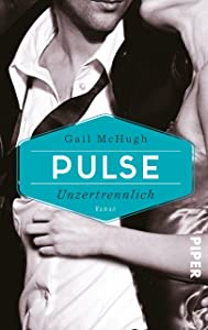 Pulse - Unzertrennlich: Roman (Collide) (German Edition)