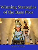 Winning Strategies of the Bass Pros