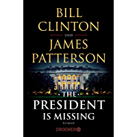 The President Is Missing: Roman (dt. Ausgabe) (German Edition) book cover
