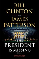The President Is Missing: Roman (dt. Ausgabe) (German Edition) Kindle Edition