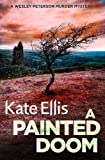 A Painted Doom: Book 6 in the DI Wesley Peterson crime series