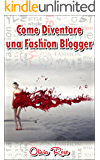 Come Diventare una Fashion Blogger