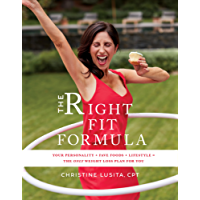 The Right Fit Formula: Your Personality + Fave Foods + Lifestyle = The Only Weight Loss Plan for You
