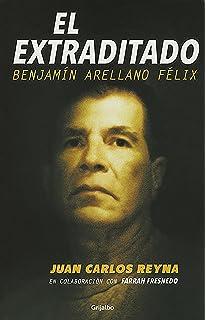 El cartel: Los Arellano Felix: La mafia mas poderosa en la