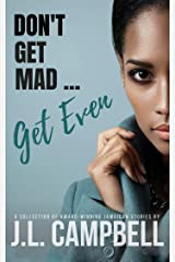 Dont Get Mad...Get Even Kindle Edition