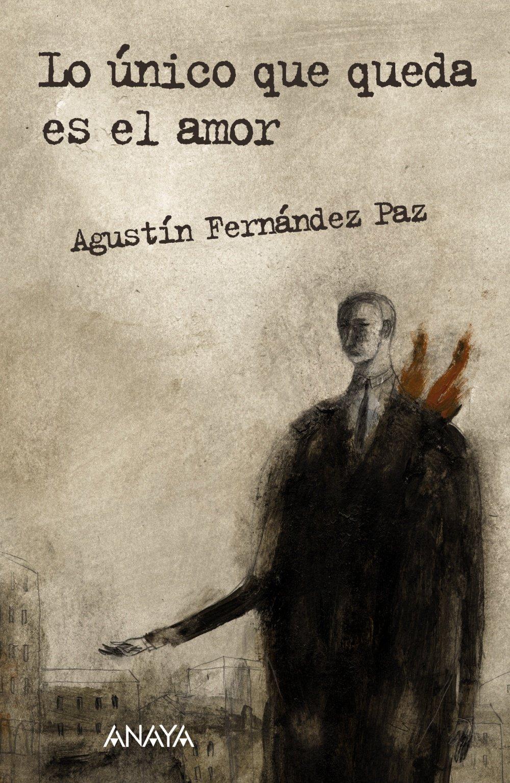 ... queda es el amor Literatura Juvenil A Partir De 12 Años - Leer Y Pensar-Selección: Amazon.es: Agustín Fernández Paz, Pablo Auladell, Isabel Soto: Libros