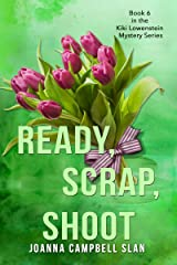 Ready, Scrap, Shoot:  #6 in a series but can be read as a stand-alone book. (Kiki Lowenstein Cozy Mystery Series) Kindle Edition