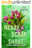 Ready, Scrap, Shoot: Book #6 in the Kiki Lowenstein Mystery Series (Can be read as a stand-alone book.) (Kiki Lowenstein…
