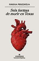 Seis Formas De Morir En Texas (Narrativas
