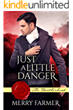 Just a Little Danger (The Brotherhood Book 3)