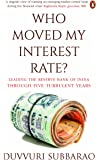 Who Moved My Interest Rate: Leading the Reserve Bank Through Five Turbulent Years