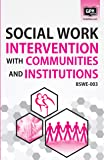 BSWE3 Social Work Intervention with Communities and Institutions((IGNOU Help book for BSWE-003 in English Medium)