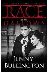 Race to the Gallows (Mavericks of the Heartland Book 1) Kindle Edition