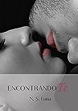 Encontrandote (Trilogía Escapandome nº 2) (Spanish Edition)