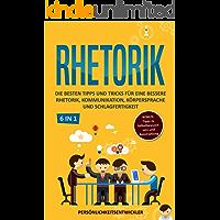 Rhetorik Training: Die besten Tipps & Tricks für eine bessere Rhetorik, Kommunikation, Körpersprache und Schlagfertigkeit - BONUS: ... Selbstbewusstsein & Ausstrahlung (auch für Anfänger geeignet)
