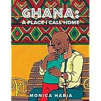 Ghana: A Place I Call Home