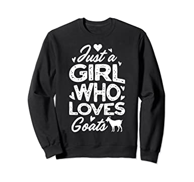 Unisex Just A Girl Who Loves Goats Sweatshirt Goat Lover Women Farm 2XL  Black f12d72de86