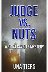 Judge vs. Nuts: A Fiona Gavelle Mystery Kindle Edition
