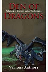 Den of Dragons (Crimson Author Anthologies Book 1) Kindle Edition