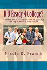 R U Ready 4 College?: Secrets and Strategies for Conquering the Ivy-Covered Institution Kindle Edition