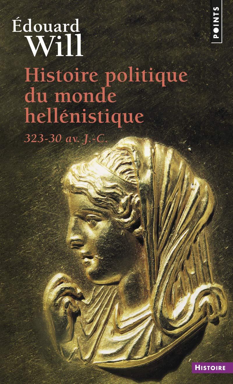 Histoire politique du monde hellenistique 323-30 Points Histoire: Amazon.es: Edouard Will: Libros en idiomas extranjeros