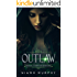 Outlaw: A Lesbian Retelling of Robyn Hood (The Robyn Hood Adventures Book 1)