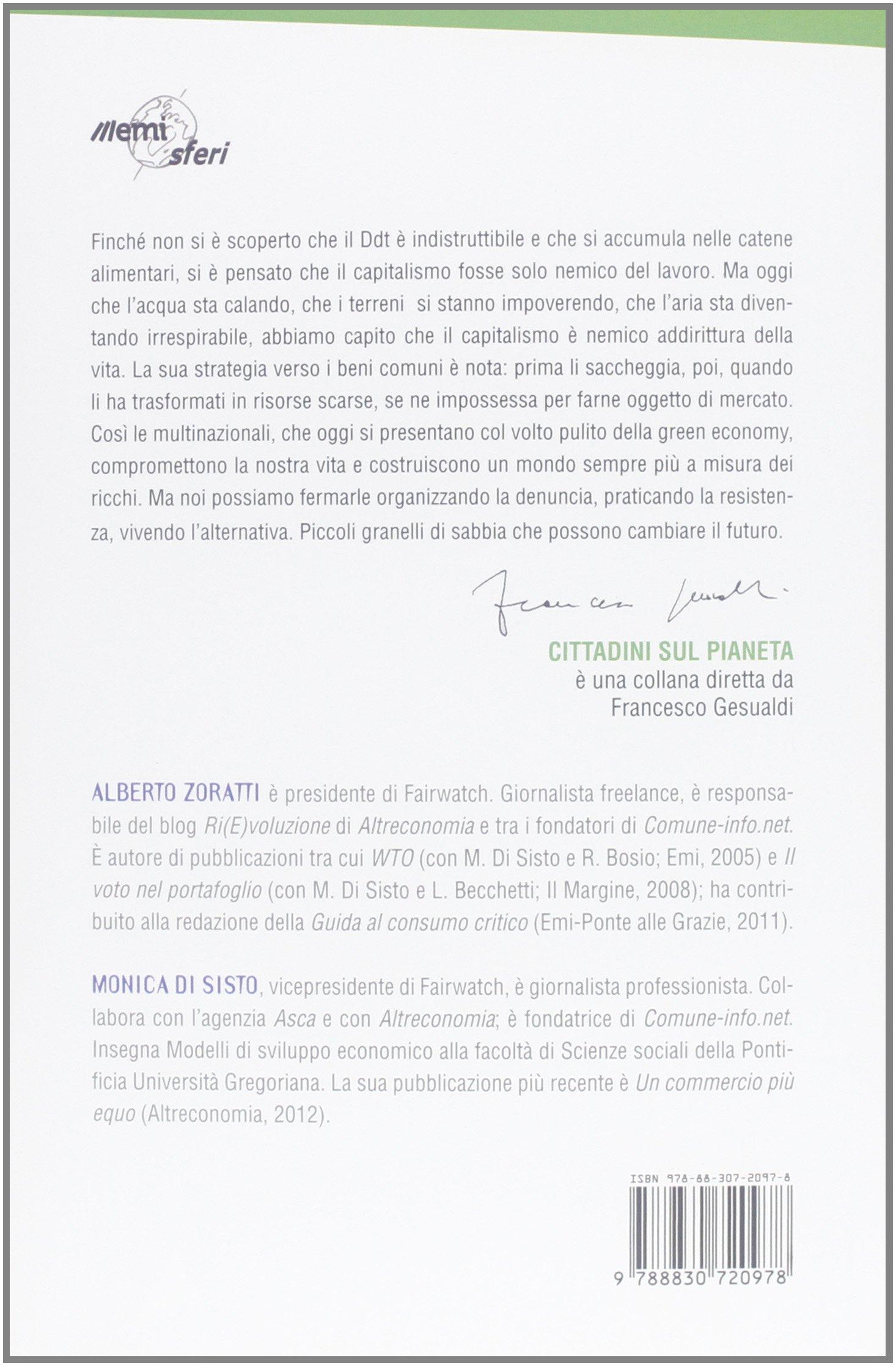 I Signori Della Green Economy Neocapitalismo Tinto Di Verde E Movimenti Glocali Resistenza Monica Sisto Alberto Zoratti 9788830720978 Books