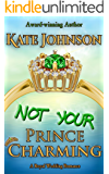 Not Your Prince Charming: a Royal Wedding Romance (Royal Weddings Book 2)
