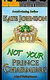 Not Your Prince Charming: a Royal Wedding Romance (Royal Weddings Book 2)
