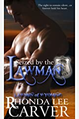 Seized by the Lawman (Lawmen of Wyoming Book 3) Kindle Edition