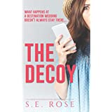 The Decoy: A Laugh-Out-Loud Fake Relationship Romantic Comedy with a Twist