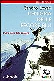 L'enigma delle pecore blu: L'altra faccia della zoologia (Animali)